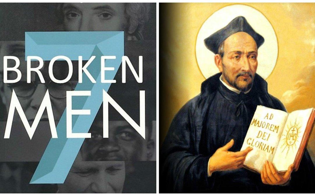 7 Broken Men: Ignatius of Loyola