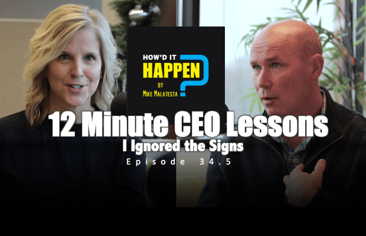 12 Minute CEO Lessons - I Ignored the Signs