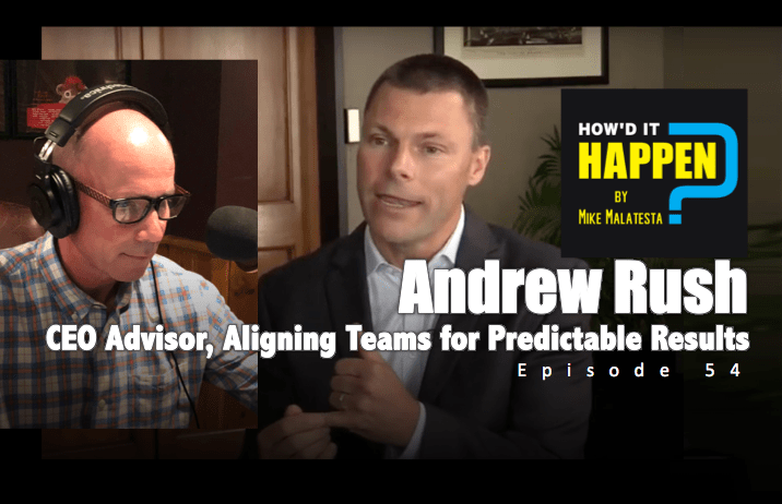 Andrew Rush Aligning Teams for Predictable Results Podcast