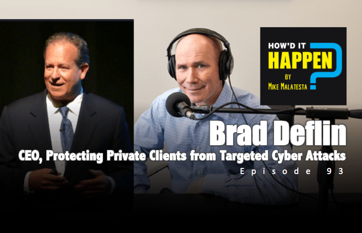 Brad Deflin Protecting Private Clients from Targeted Cyber Attacks Podcast