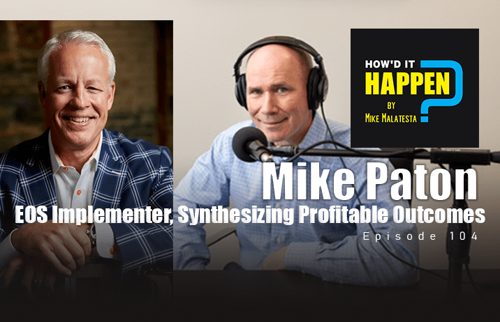 Mike Paton EOS Implementer Synthesizing Profitable Outcomes How It Happen Podcast