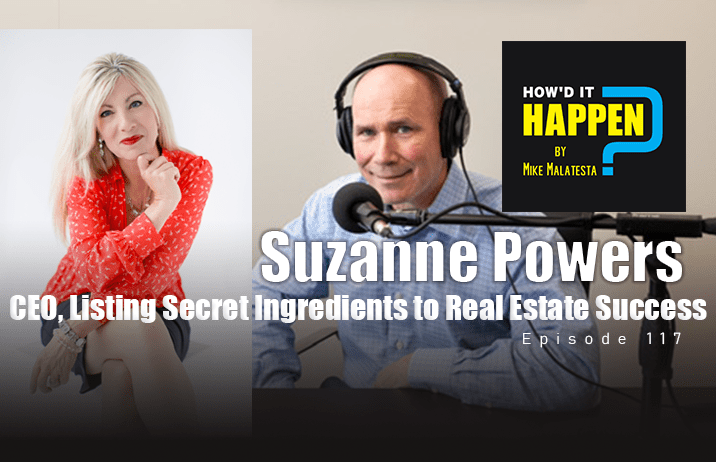Suzanne Powers CEO Listing Secret Ingredients to Real Estate Success How It Happen Podcast Ep117