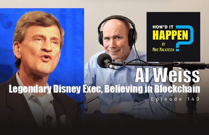 Al Weiss, Legendary Disney Executive, Believing in Blockchain - Episode 140