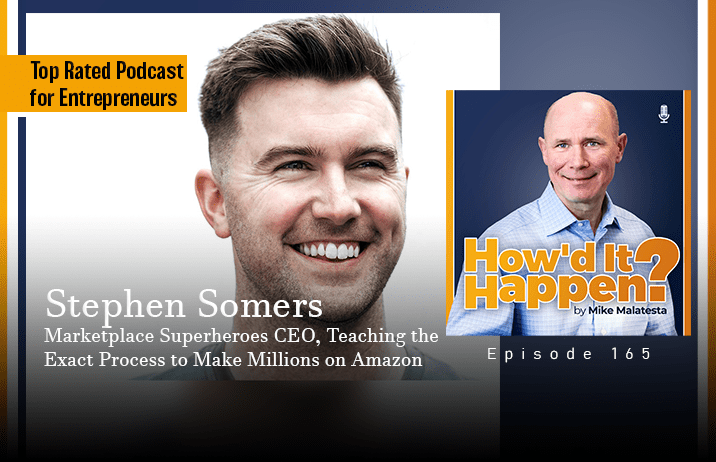 Stephen Somers, Marketplace Superheroes CEO, Teaching the Exact Process to Make Millions on Amazon - Episode 165