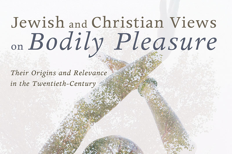 Jewish And Christian Views On Bodily Pleasure
