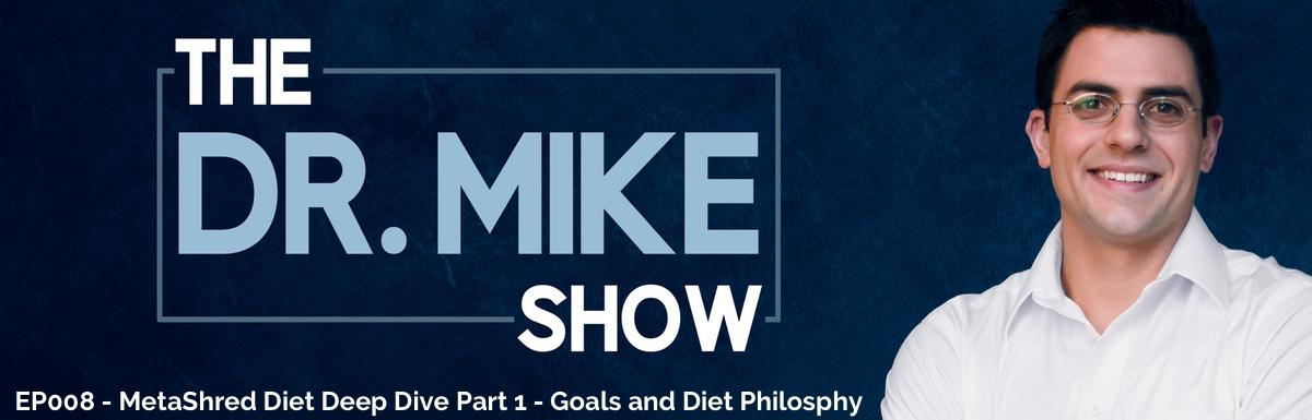 EP008 – MetaShred Diet Deep Dive Part 1: Goals and Diet Philosophy