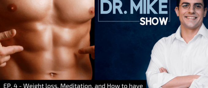 EP004 – Weight loss, Meditation, and How to have 6 pack abs at 50 with special Guest Bill Hartman