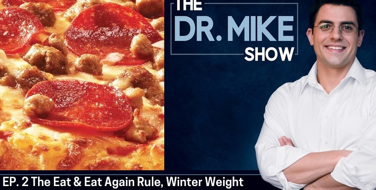 EP002 – The Eat and Eat Again Rule, Gaining Weight During the Winter Months, and Pre-workout Supplements