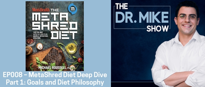 EP008 – MetaShred Diet Deep Dive Part 1: Goals and Diet Philosophy
