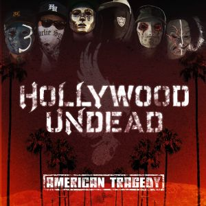 Hollywood_Undead_-_American_Tragedy