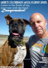 MIKEs DAILY PODCAST 935 Basil the Boxer and Mike