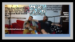 MIKEs DAILY PODCAST 1014 Kye Alfred Hillig and Pete Jordan