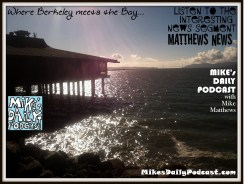 MIKEs DAILY PODCAST 1020 Berkeley Marina