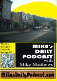 MIKEs DAILY PODCAST 1044 Manitou Springs Colorado Springs Colorado