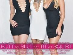 Butt vs Slut vs Tit vs Squirt