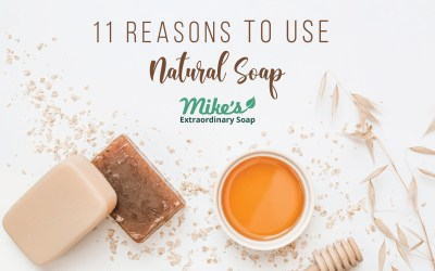 11 Reasons to use Natural Soap