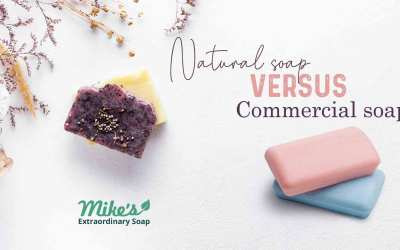 Why Natural Soap is better than Commercial Soap