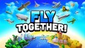 Fly Together