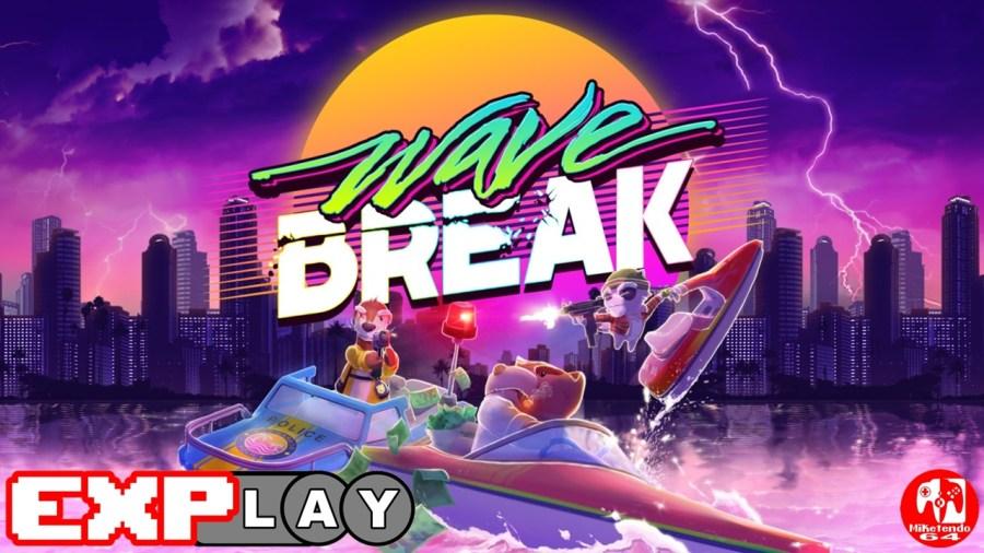 Wave Break EXPlay