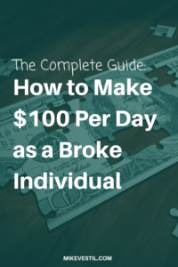 Find out how to make $100 a day online as a broke individual
