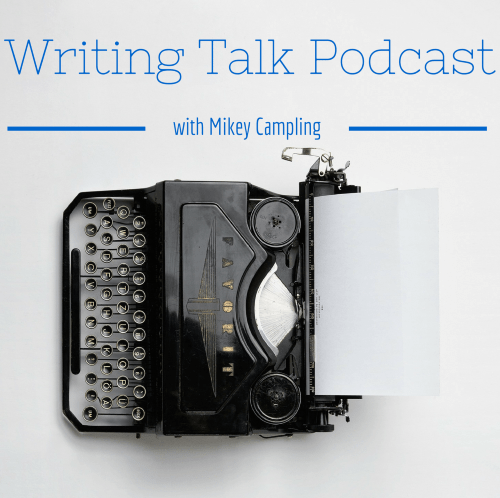 Writing Talk Podcast – episode 8 – The Podcast Relaunched and Starting Small, Thinking Big