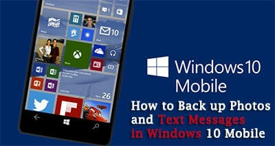 How to Back up Photos and Text Messages in Windows 10 Mobile