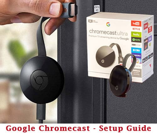 Google Chromecast google home How It Works and Setup Guide