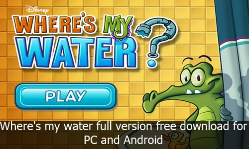 wheres my water full version free download for pc
