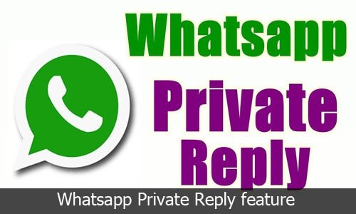 How to use the new Whatsapp private Reply feature