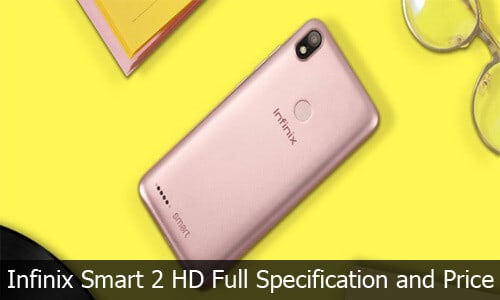 Infinix Smart 2 HD Review, Full Specification and Price