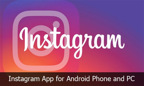 Instagram App - How to Download Instagram App on Android Phone and PC