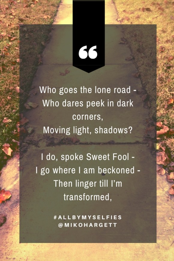 Haiku - Who goes the lone road -  Who dares peek in dark corners,  Moving light, shadows? - image of a pathway