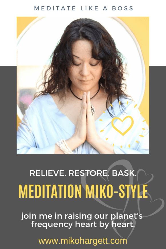 Relieve. Restore. Bask. Meditation Miko-Style. Join me in raising our planet's frequency heart by heart.