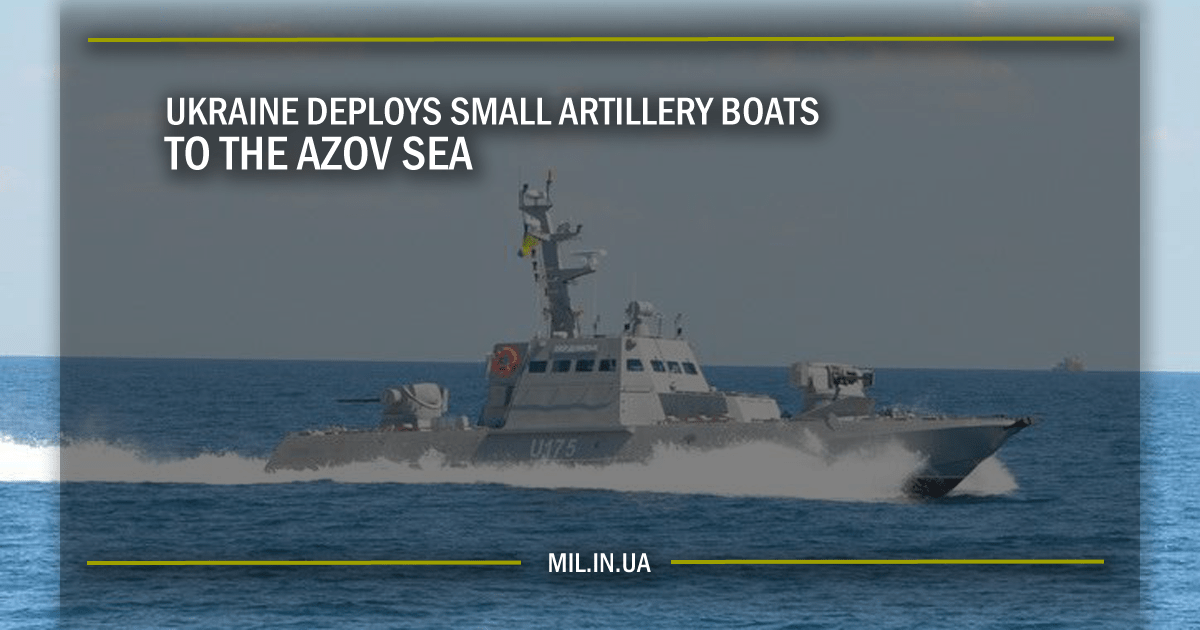 Ukraine deploys small artillery boats to the Azov Sea