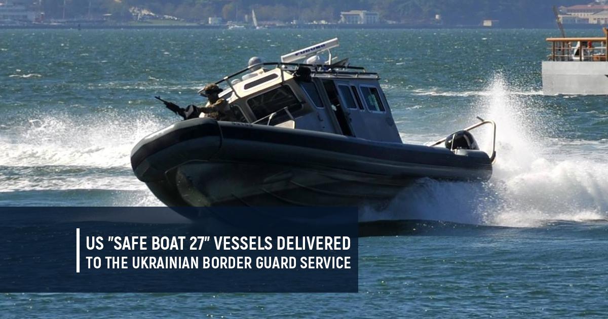 """US """"Safe Boat 27"""" vessels delivered to the Ukrainian Border Guard Service"""