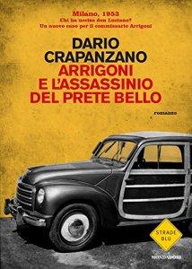Ecco l'ultimo romanzo di Crapanzano, una nuova indagine del Commissario Arrigoni