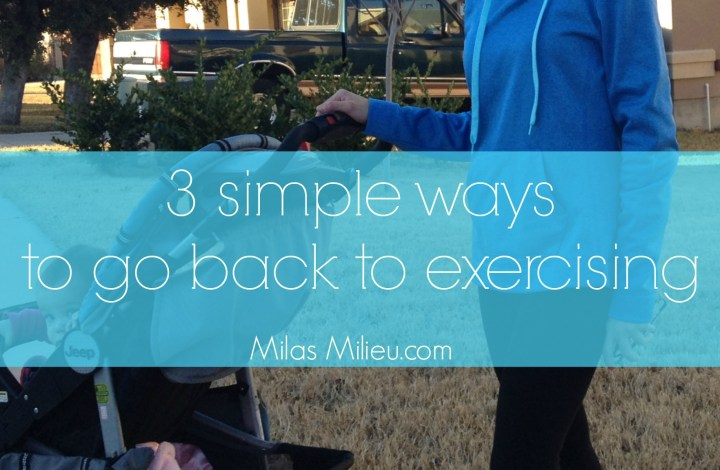 three simple ways to go back to exercising