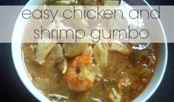 Easy Chicken and Shrimp Gumbo.