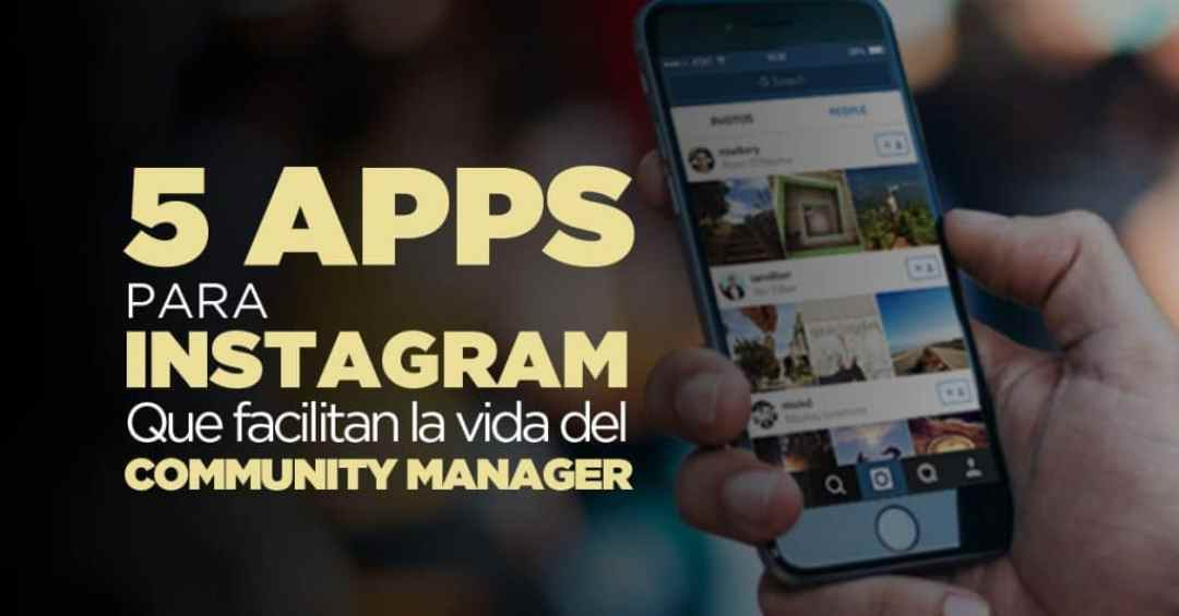 5 Apps para Instagram que facilita la vida del Community Manager