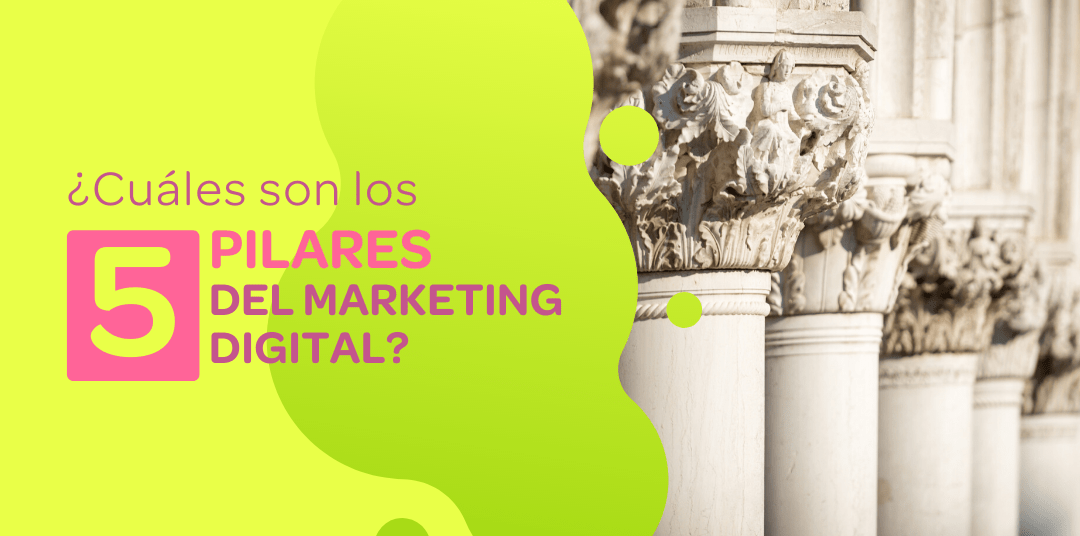 ¿Qué y cuáles son los 5 pilares del marketing digital?