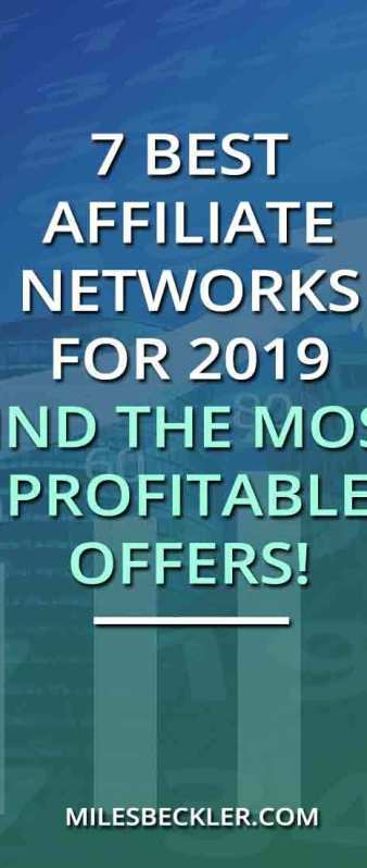 7 Best Affiliate Networks For 2019 - Find The Most Profitable Offers!