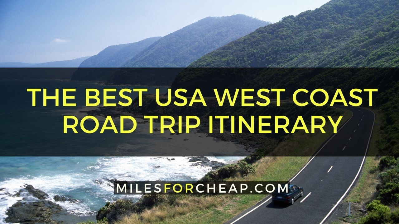 The Best Usa West Coast Road Trip Itinerary Just The Perfect Trip Route