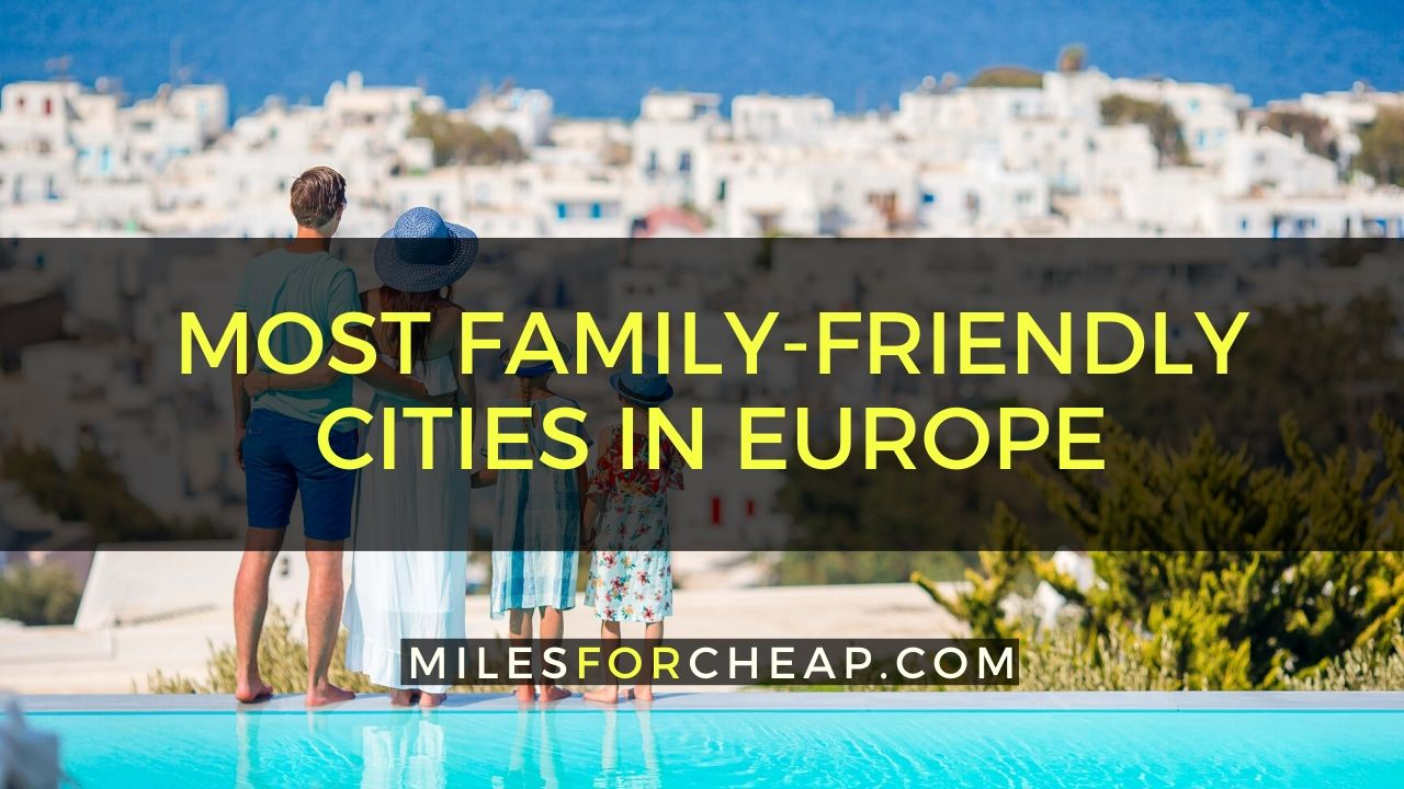 Family Friendly Cities In Europe