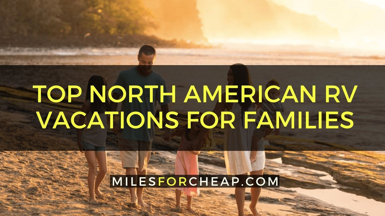 Top North American Rv Vacations For Families