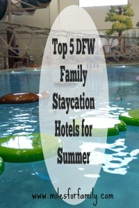 Top 5 DFW Family Staycation Hotels for Summe