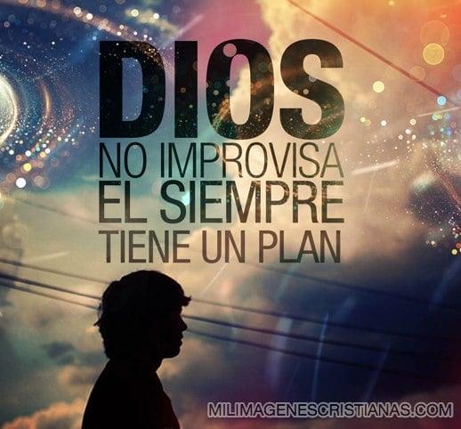 imagenes cristianas de dios tiene un plan