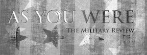 Release of AS YOU WERE: THE MILITARY REVIEW, Vol. 8