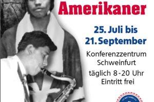 Poster Schweinfurt und seine Amerikaner 25.Juli bis 21.September