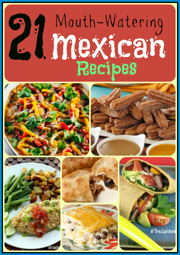 A - 21 Mouth Watering Mexican Recipes - words
