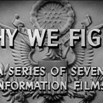 'Why We Fight' – America's World War Two Propaganda Masterpiece
